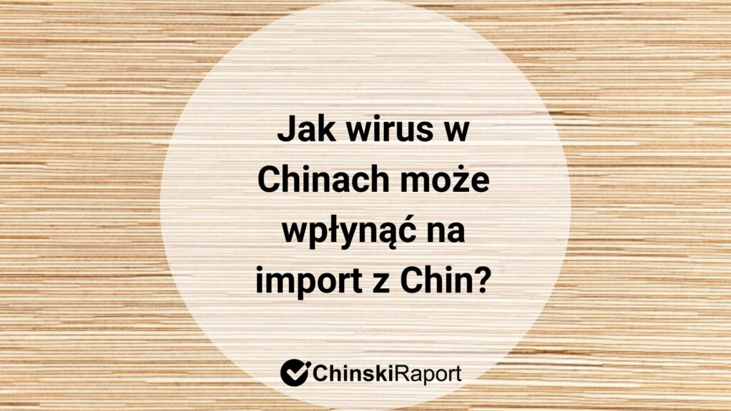 Wirus w Chinach a import