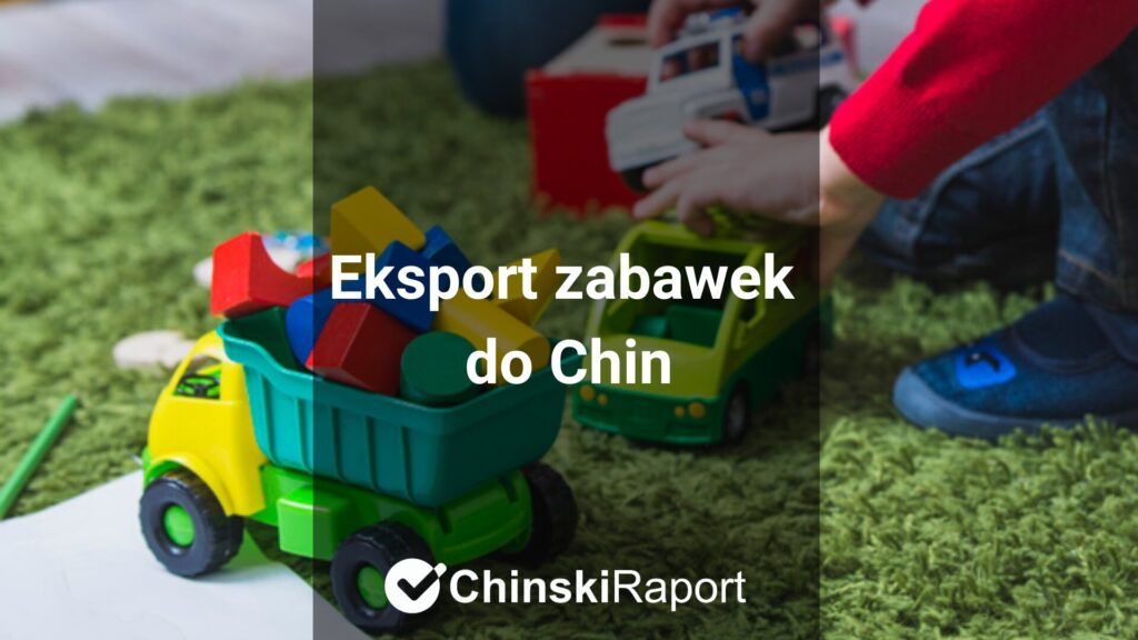 eksport zabawek do Chin