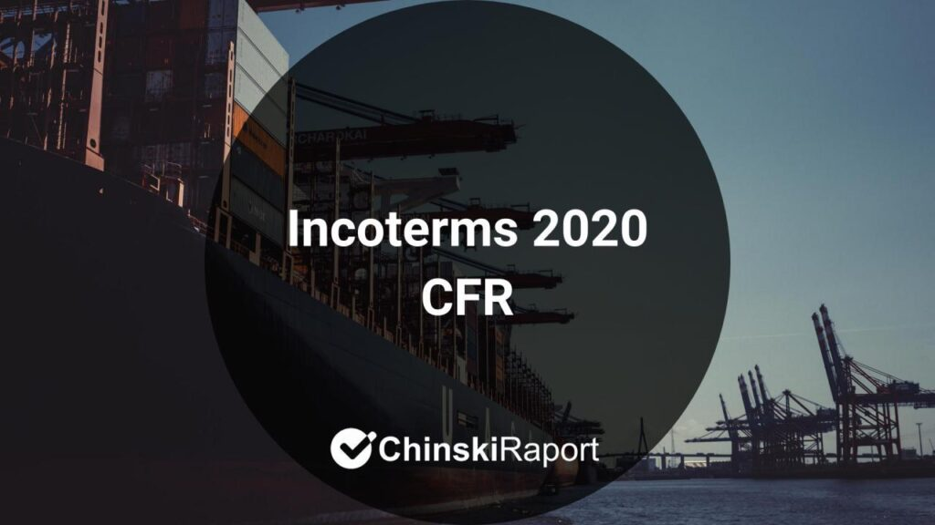 CFR (Cost and Freight) - omówienie reguły Incoterms 2020